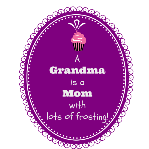 A grandma is a mom with lots of frosting