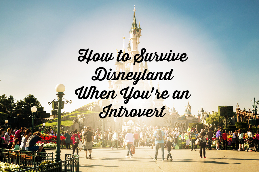 How to Survive Disneyland When You're an Introvert